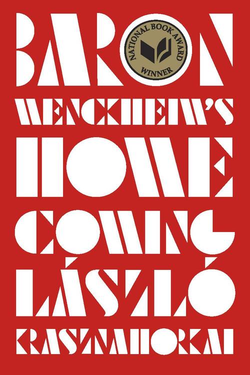 Baron Wenckheim's Homecoming by László Krasznahorkai  (Author), Ottilie Mulzet (Translator)