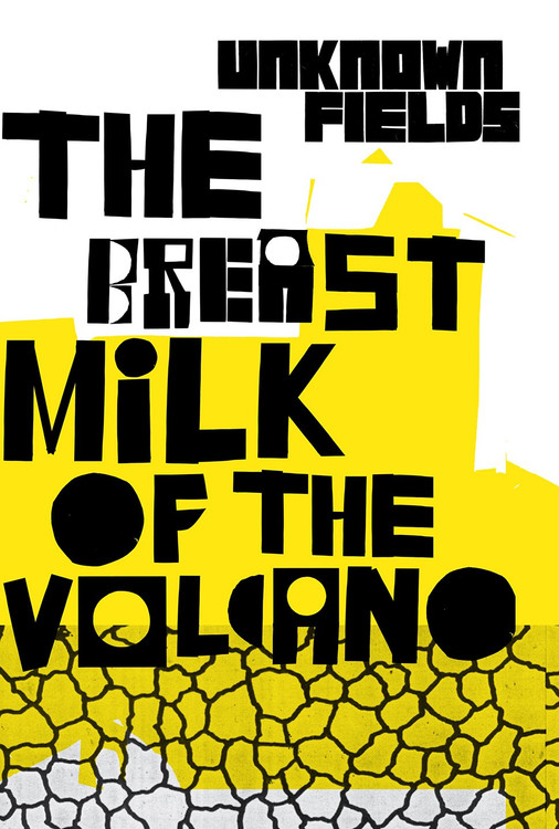 The Breastmilk of the Volcano: Unknown Fields Paperback  by Kate Davies (Author), Liam Young (Author)