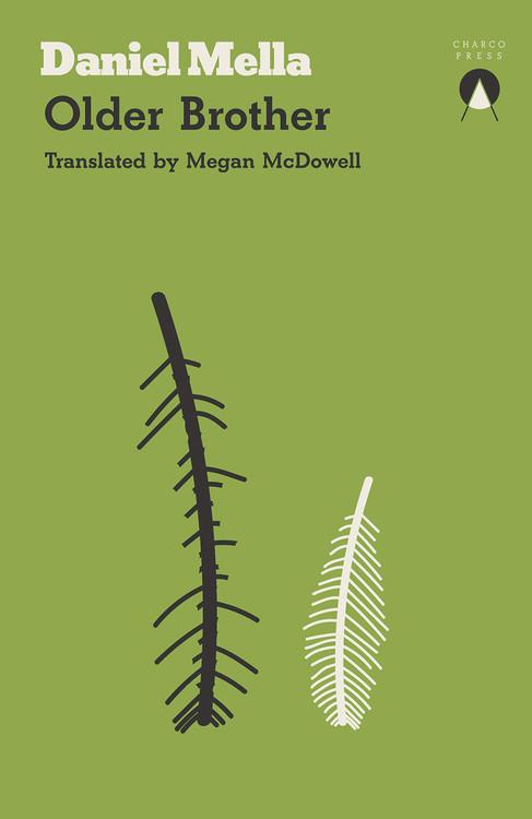 Older Brother Paperback – April 2, 2020 by Daniel Mella (Author), Megan McDowell  (Translator)