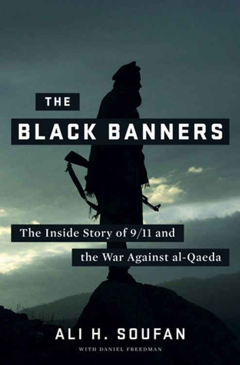 The Black Banners (Declassified): How Torture Derailed the War on Terror after 9/11 (Declassified Edition) Declassified Edition by Ali Soufan (Author), Daniel Freedman (Contributor)