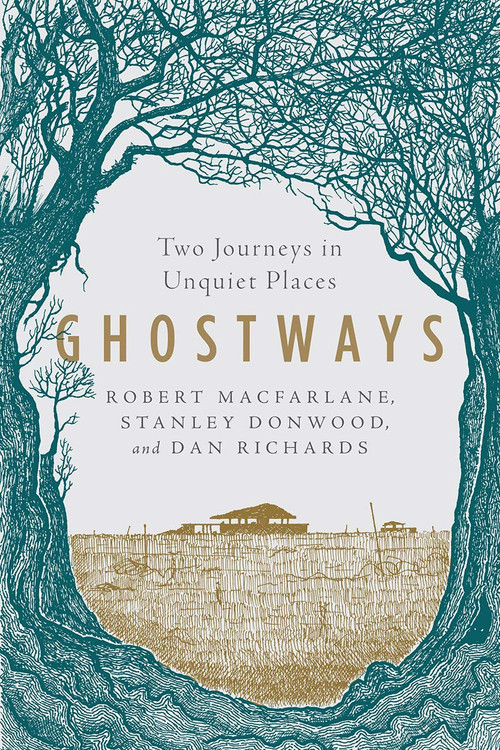 Ghostways: Two Journeys in Unquiet Places Paperback book by Robert Macfarlane (Author), Stanley Donwood (Author), Dan Richards (Author)