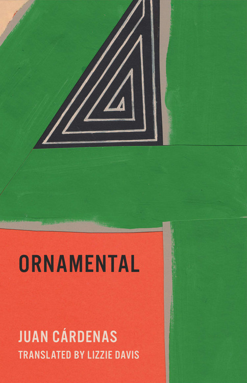 Ornamental Paperback  by Juan Cárdenas (Author), Lizzie Davis (Translator)