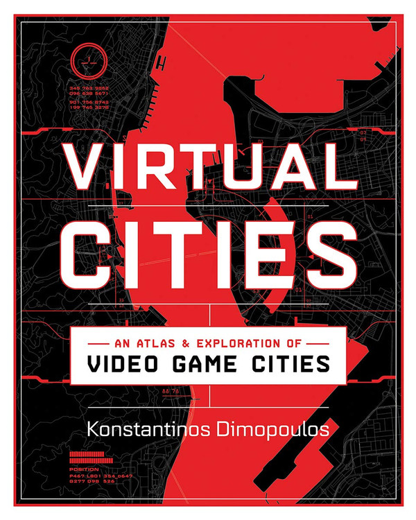 Virtual Cities: An Atlas & Exploration of Video Game Cities Hardcover – November 10, 2020 by Konstantinos Dimopoulos (Author)