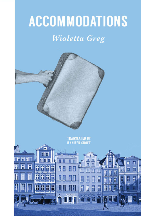Accommodations Paperback by Wioletta Greg (Author), Jennifer Croft  (Translator)