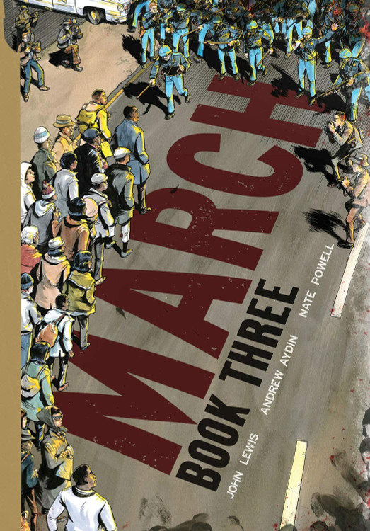 March: Book Three Paperback by John Lewis  (Author), Andrew Aydin  (Author), Nate Powell  (Illustrator)