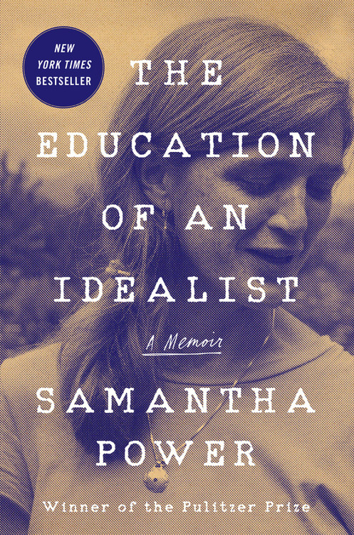 The Education of an Idealist: A Memoir Hardcover by Samantha Power  (Author)