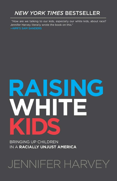 Raising White Kids Paperback by Jennifer Harvey