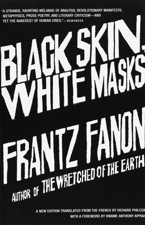 Black Skin, White Masks Paperback by Frantz Fanon  (Author), Richard Philcox (Translator)