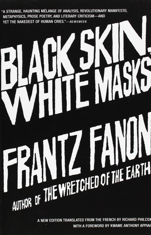 Black Skin, White Masks Paperback by Frantz Fanon  (Author), Richard Philcox (Translator)