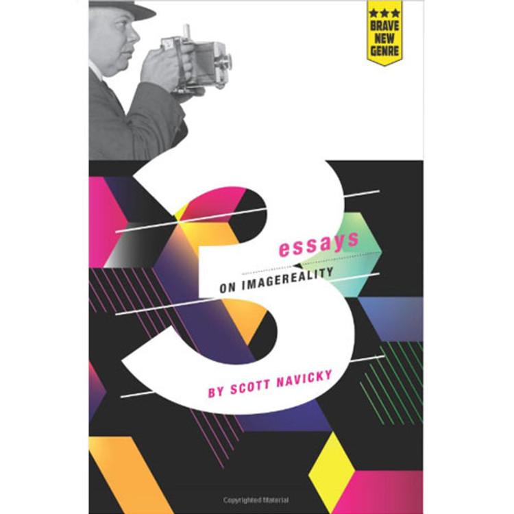 3 Essays on Imagereality by Scott Navicky