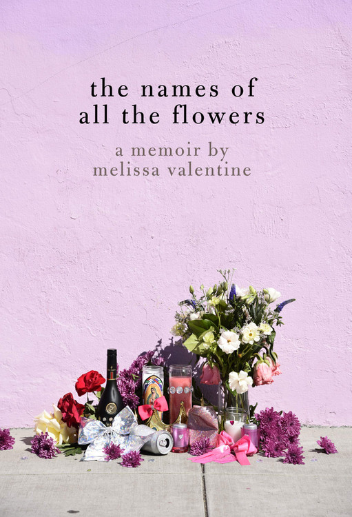 The Names of All the Flowers: A Memoir Paperback by Melissa Valentine  (Author)