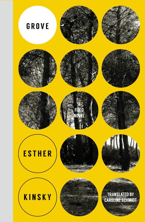 Grove: A Field Novel Paperback by Esther Kinsky  (Author), Caroline Schmidt (Translator)