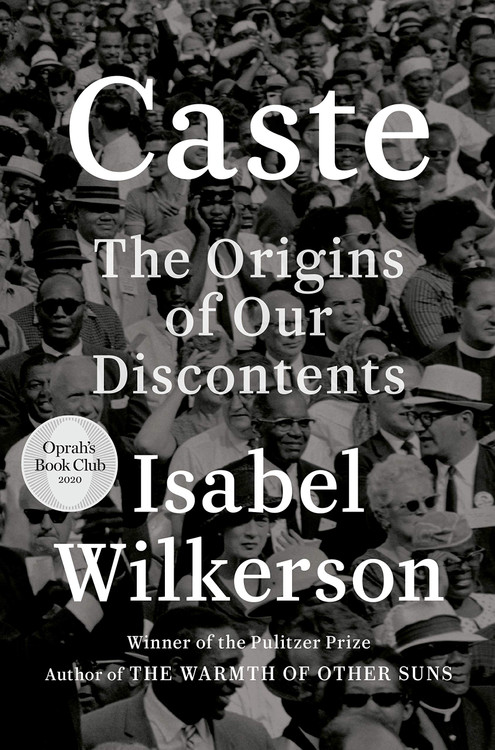 Caste (Oprah's Book Club): The Origins of Our Discontents Hardcover – August 4, 2020 by Isabel Wilkerson  (Author)