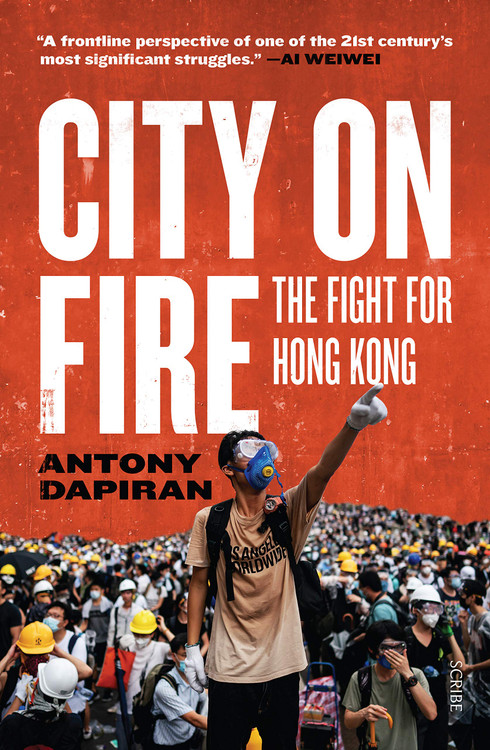 City on Fire: the fight for Hong Kong Paperback – Illustrated, June 23, 2020 by Antony Dapiran  (Author)