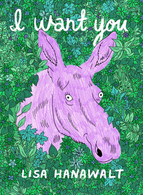 I Want You Paperback – Illustrated, August 18, 2020 by Lisa Hanawalt  (Author)