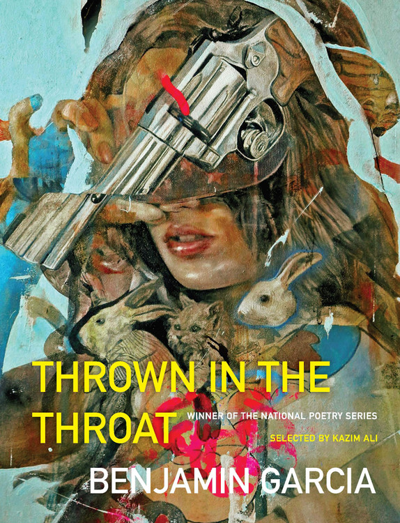 Thrown in the Throat (National Poetry Series) Paperback – August 11, 2020 by Benjamin Garcia  (Author)