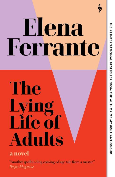 The Lying Life of Adults: A Novel Paperback – September 21, 2021 by Elena Ferrante  (Author), Ann Goldstein (Translator)