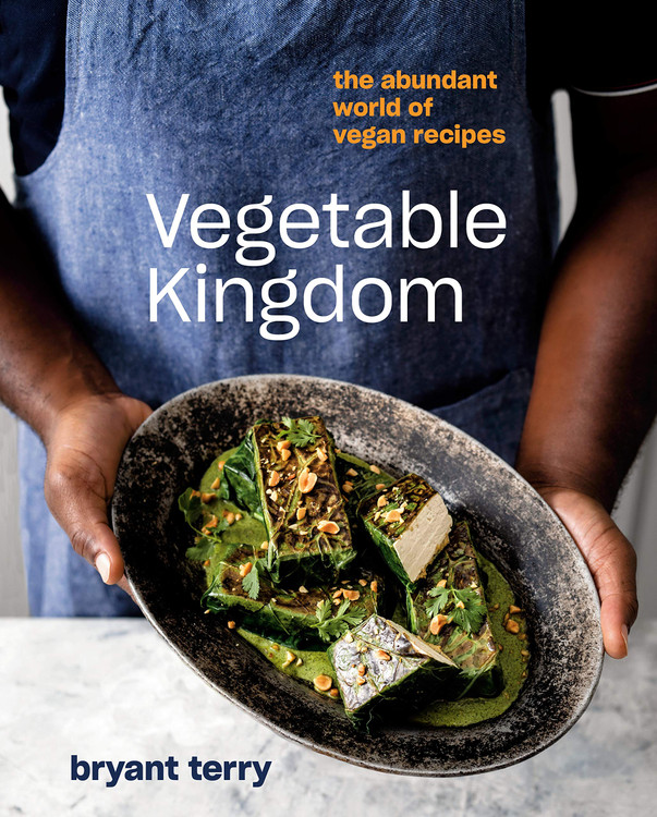 Vegetable Kingdom: The Abundant World of Vegan Recipes Hardcover – February 11, 2020 by Bryant Terry  (Author)