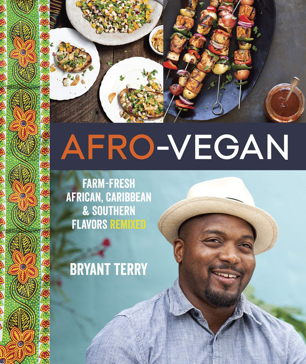 Afro-Vegan: Farm-Fresh African, Caribbean, and Southern Flavors Remixed [A Cookbook] Hardcover – Illustrated, April 8, 2014 by Bryant Terry  (Author)