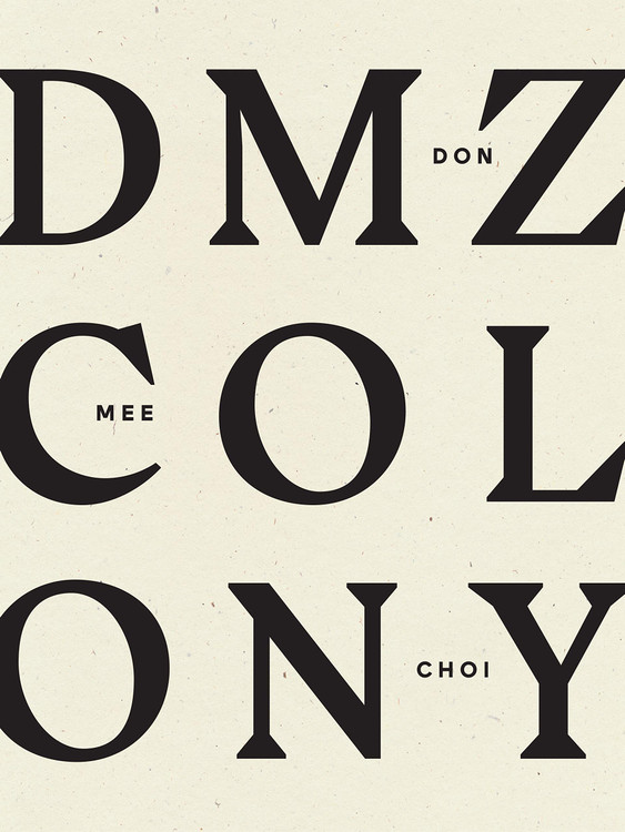 DMZ Colony Paperback – April 7, 2020 by Don Mee Choi (Author)