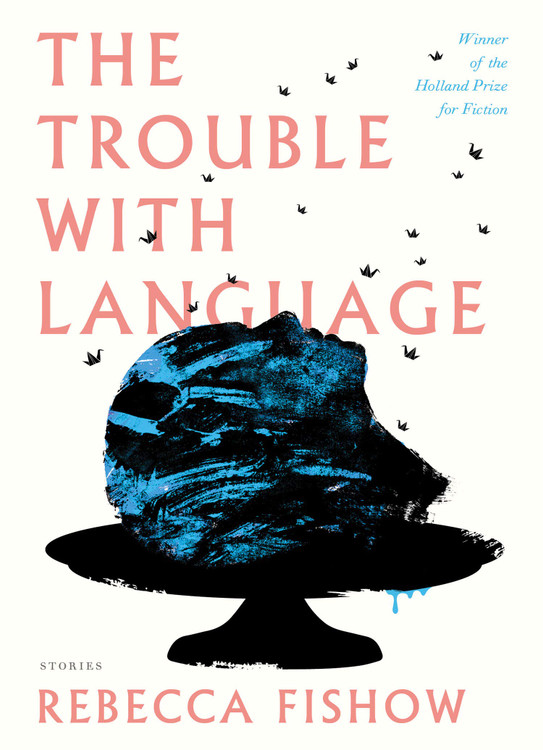 The Trouble with Language Hardcover – November 24, 2020 by Rebecca Fishow (Author)