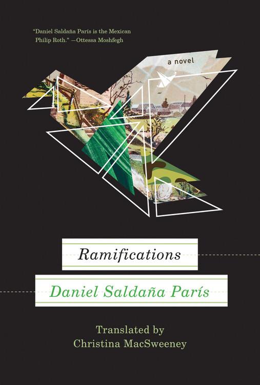 Ramifications Paperback – October 13, 2020 by Daniel Saldaña Paris (Author), Christina MacSweeney (Translator)