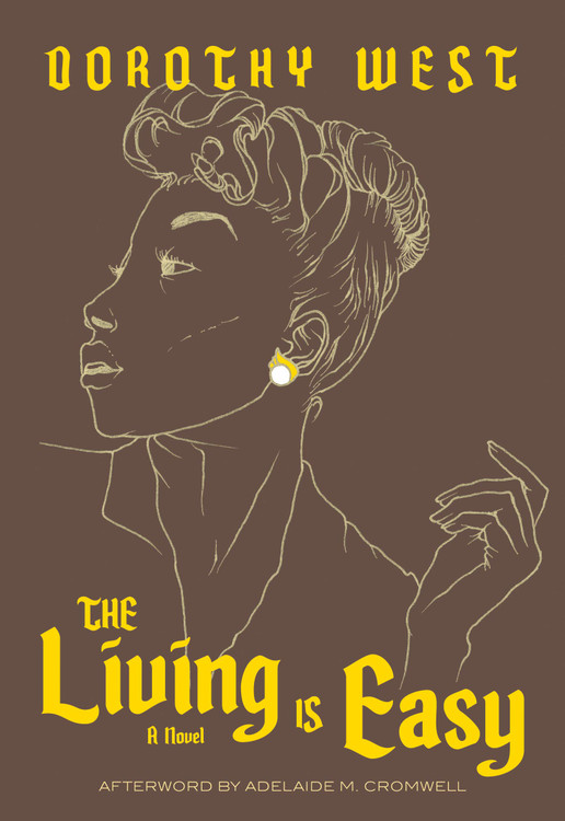 The Living is Easy Paperback – November 10, 2020 by Dorothy West  (Author), Adelaide M. Cromwell (Afterword), Morgan Jerkins (Foreword)