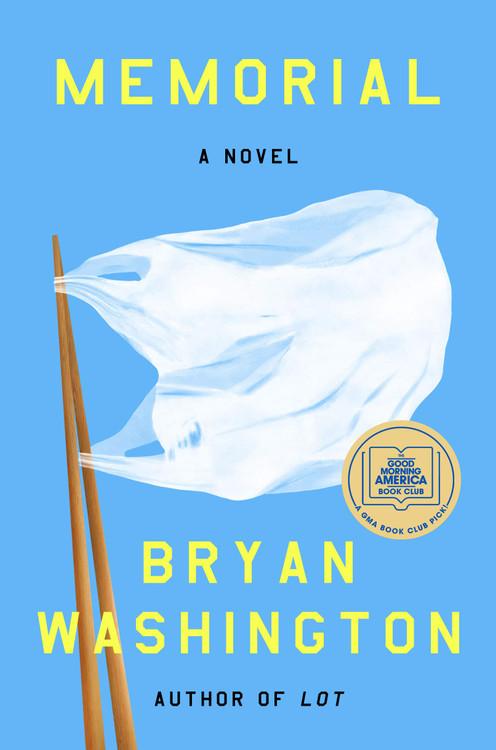 Memorial: A Novel Hardcover – October 27, 2020 by Bryan Washington  (Author)