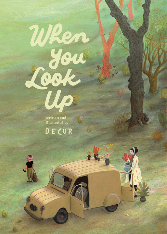 When You Look Up Hardcover – Picture Book, June 2, 2020 by Decur (Author), Chloe Garcia Roberts  (Translator)