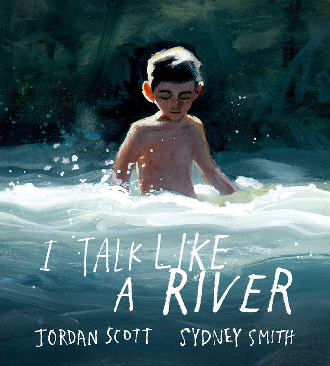 I Talk Like a River Hardcover – Picture Book, September 1, 2020 by Jordan Scott  (Author), Sydney Smith (Illustrator)