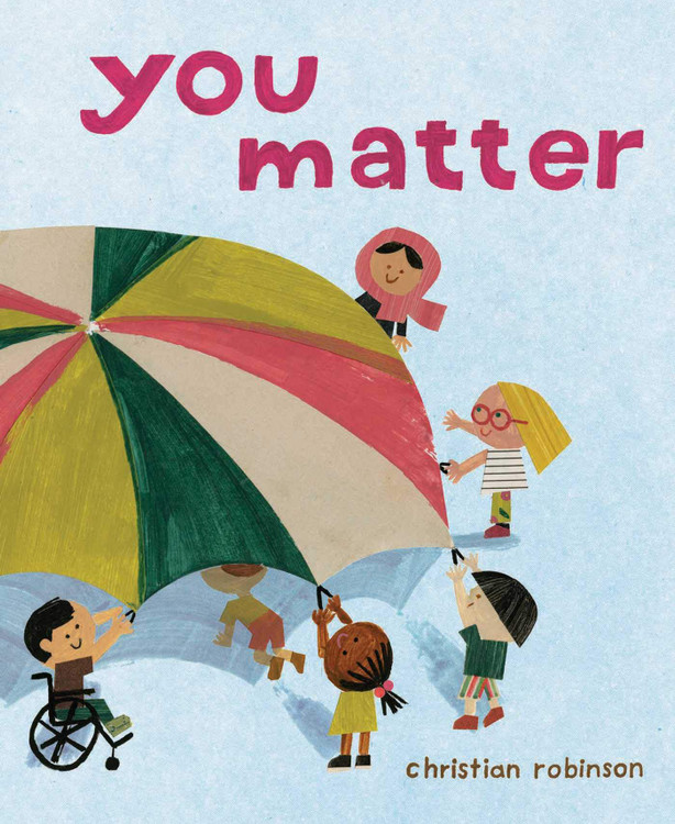 You Matter Hardcover – Picture Book, June 2, 2020 by Christian Robinson  (Author, Illustrator)
