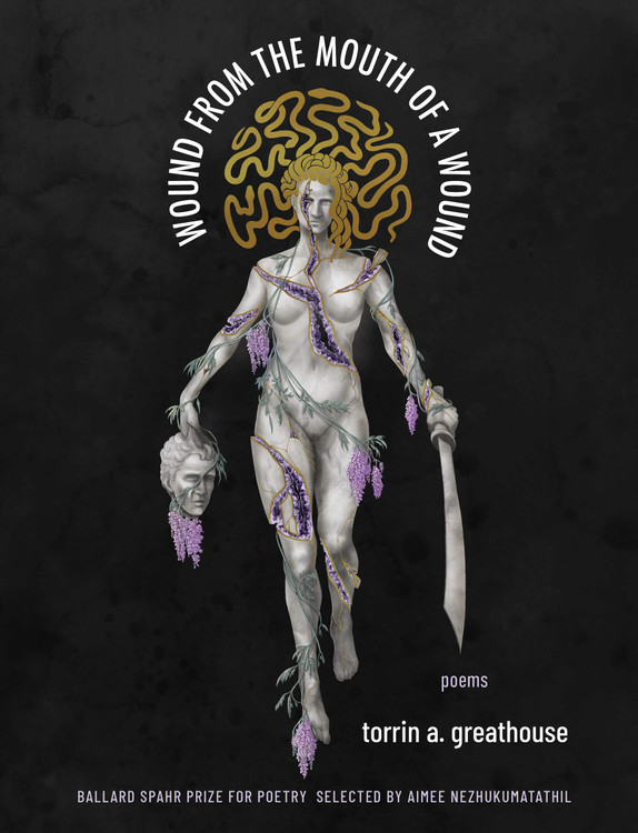 Wound from the Mouth of a Wound Paperback – December 22, 2020 by torrin a. greathouse (Author)