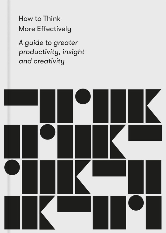 How to Think More Effectively: A guide to greater productivity, insight and creativity Paperback – December 1, 2020 by The School of Life  (Author), Alain de Botton (Editor)