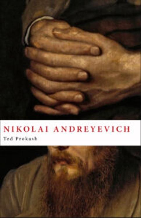 Nikolai Andreyevich, a novel by Ted Prokash.