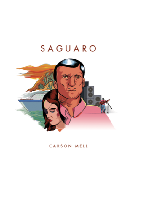 Saguaro, a novel by Carson Mell.