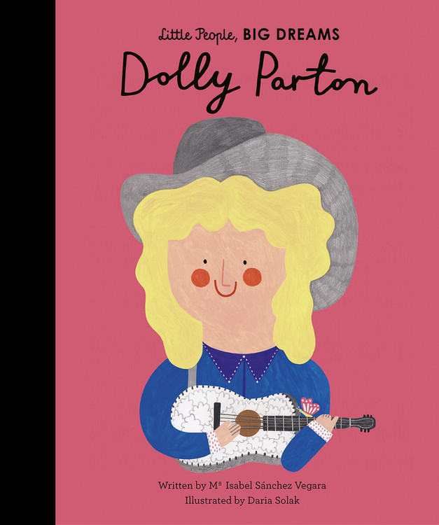 Dolly Parton (Little People, BIG DREAMS, 28) Hardcover – Picture Book, June 4, 2019 by Maria Isabel Sanchez Vegara  (Author), Daria Solak (Illustrator)