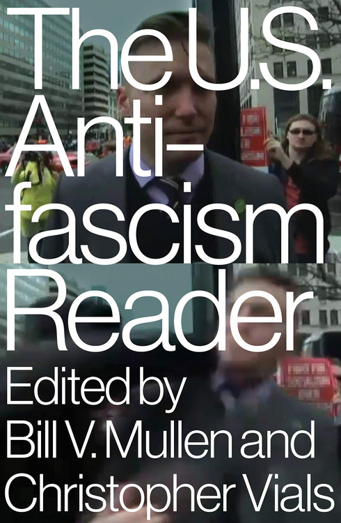 The US Antifascism Reader Paperback – January 7, 2020 by Bill Mullen (Editor), Christopher Vials (Editor)