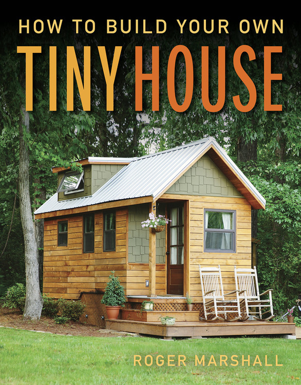 How To Build Your Own Tiny House Paperback – Illustrated, September 10, 2019 by Roger Marshall  (Author)