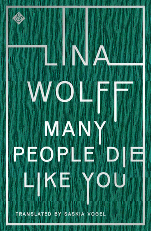 Many People Die Like You Paperback – September 1, 2020 by Lina Wolff  (Author), Saskia Vogel (Translator)