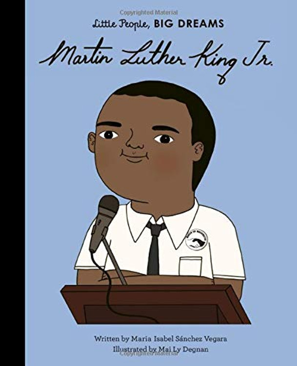 Martin Luther King, Jr. (Little People, BIG DREAMS, 33) Hardcover – Illustrated, January 7, 2020 by Maria Isabel Sanchez Vegara  (Author), Mai Ly Degnan (Illustrator)