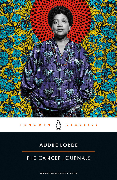 The Cancer Journals Paperback – October 13, 2020 by Audre Lorde (Author), Tracy K. Smith (Foreword)