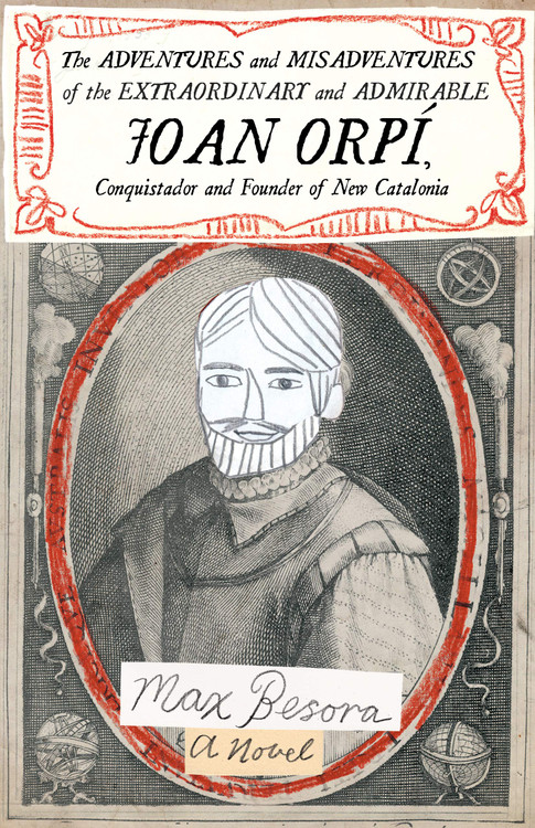 The Adventures and Misadventures of the Extraordinary and Admirable Joan Orpí, Conquistador and Founder of New Catalonia Paperback – January 12, 2021 by Max Besora (Author), Mara Faye Lethem (Translator)