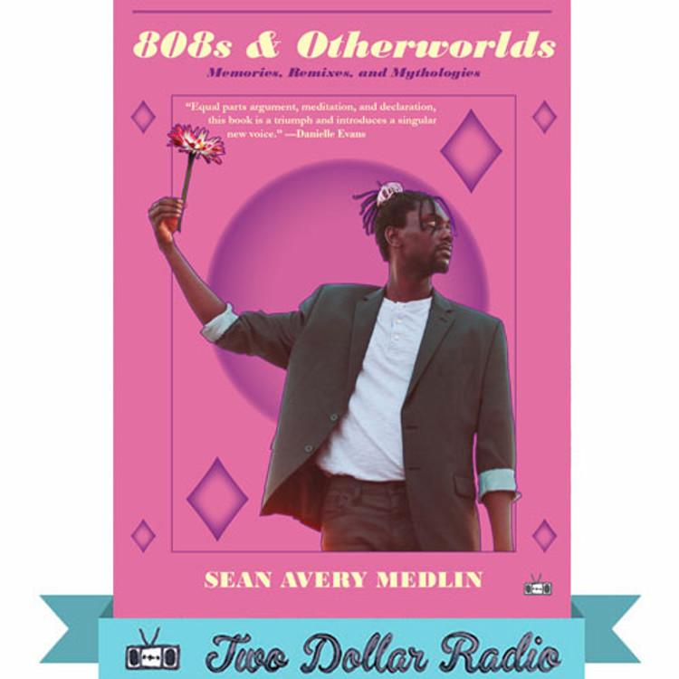 808s & Otherworlds by  Sean Avery Medlin