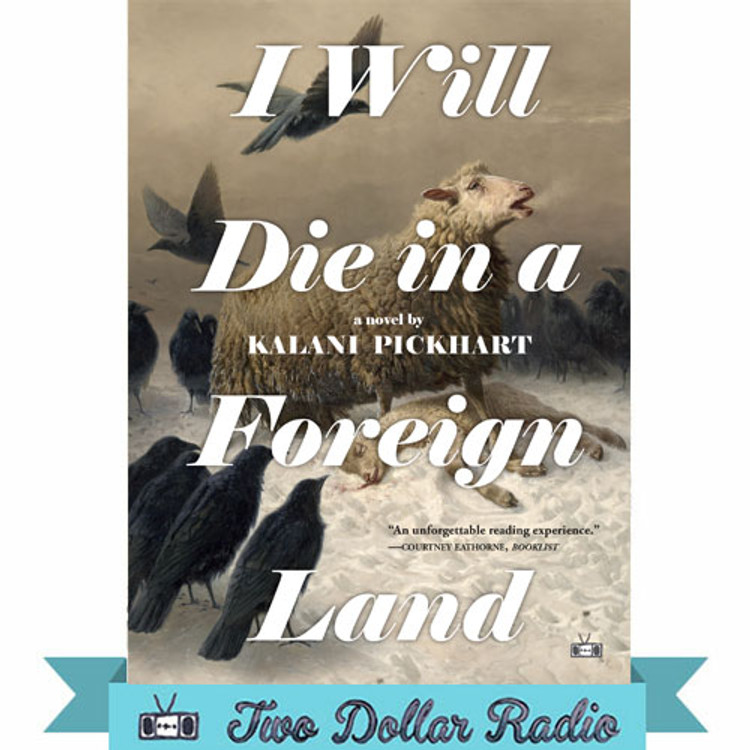 I Will Die in a Foreign LandI Will Die in a Foreign Landby Kalani Pickhart