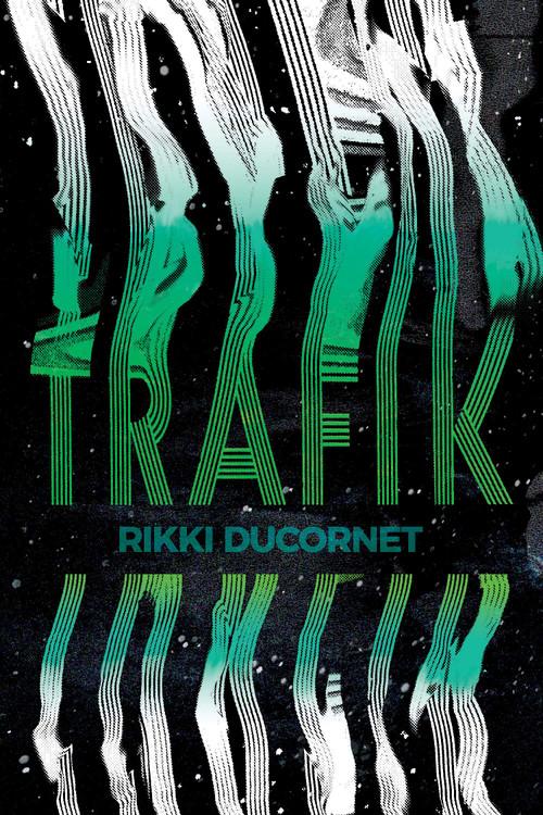 Trafik Paperback – April 13, 2021 by Rikki Ducornet  (Author)