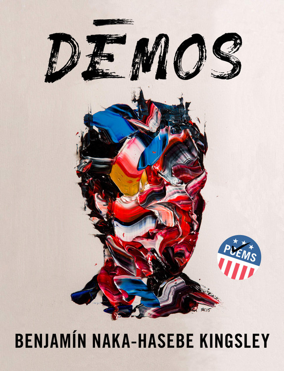 Dēmos: An American Multitude Paperback – March 9, 2021 by Benjamín Naka-Hasebe Kingsley  (Author)