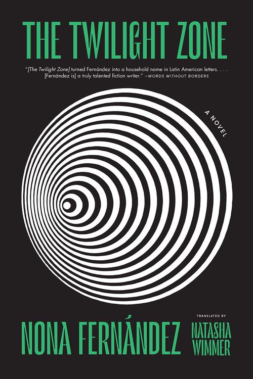 The Twilight Zone: A Novel Paperback – March 16, 2021 by Nona Fernández  (Author), Natasha Wimmer (Translator)