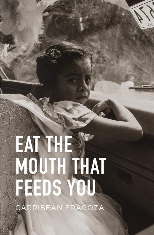 Eat the Mouth That Feeds You Paperback – March 30, 2021 by Carribean Fragoza (Author)