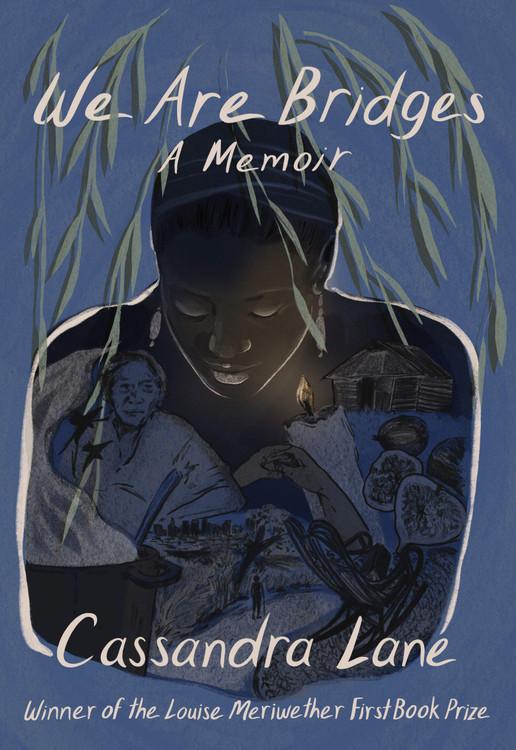 We Are Bridges: A Memoir Paperback – April 20, 2021 by Cassandra Lane  (Author)
