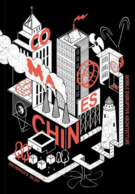 Co-Machines: Mobile Disruptive Architecture Paperback – May 25, 2021 by Dan Dorocic (Contributor), Mimi Zeiger (Contributor), Fiona Shipwright (Contributor), Kim Dovey (Contributor), Nick Green (Contributor), Michael Maginness (Contributor), Alan Smart (Contributor)